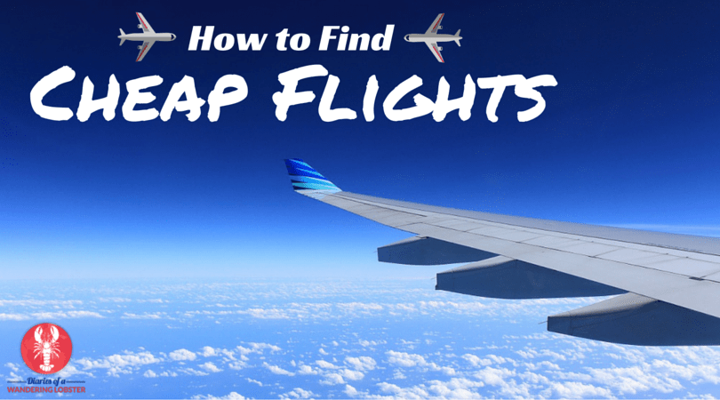 How to find cheap flights diaries of a wandering lobster for How to find cheapest flight
