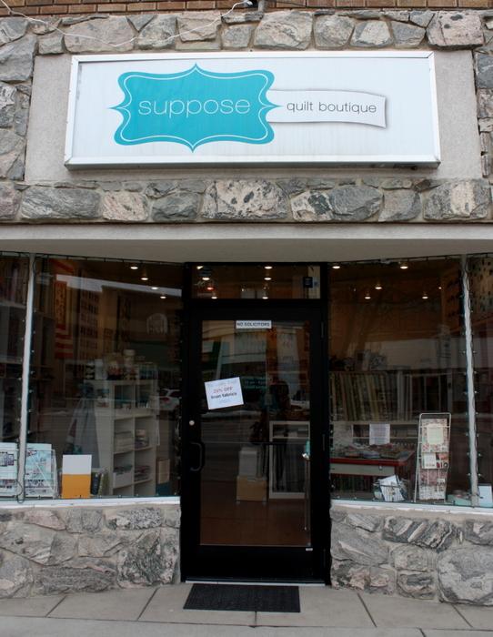 Suppose Quilt shop - Preston Idaho