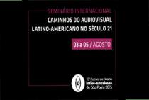 """Seminário Internacional """"Caminhos do Audiovisual Latino-Americano no Século 21""""1"""