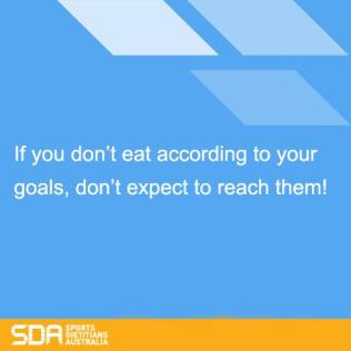 If you don't eat according to your goals, don't expect tot reach them