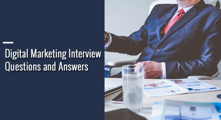 Top 25 Digital Marketing Interview Questions and Answers - marketing interview questions