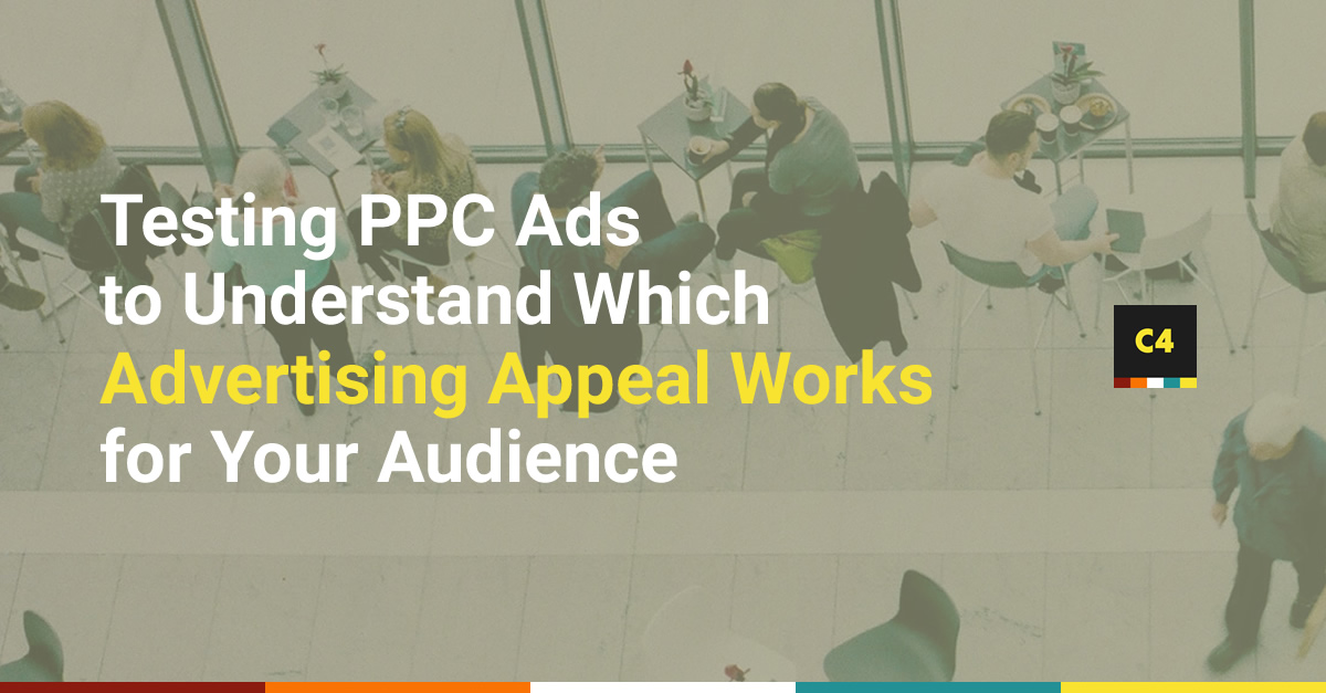 Testing PPC Ads to Understand Which Advertising Appeal Works for