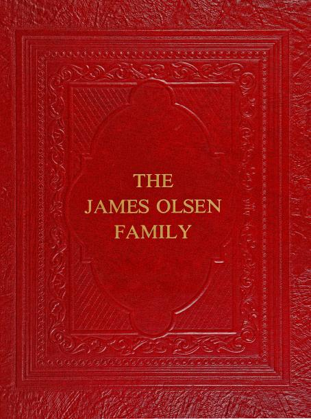 The James Olsen Family History Book, Digital Legend Library - how to make a family tree book