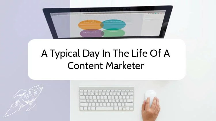 A Typical Day In The Life Of A Content Marketer DigitalGrads