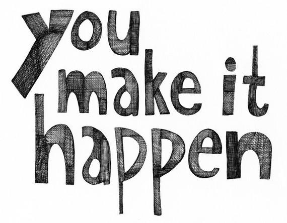 you make it happen