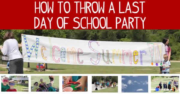 Last Day Of School Party Ideas
