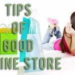 #1 Tips of Good Online Store