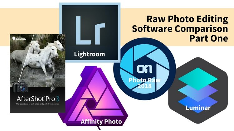 Raw Photo Editing Software Review  Comparison For 2018
