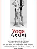 YOGA ASSIST. Una guida illustrata, innovativa e completa per coadiuvare l'esecuzione delle asana.
