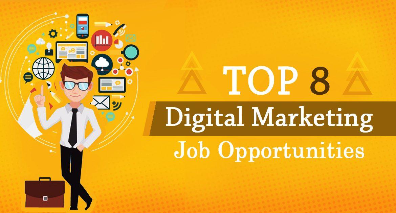 Top 8 Digital Marketing Job Opportunities