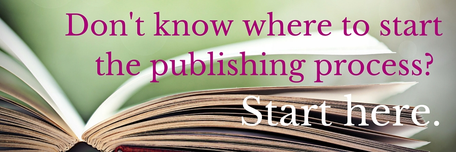 Start Here Page- Don't know where to start the publishing process-