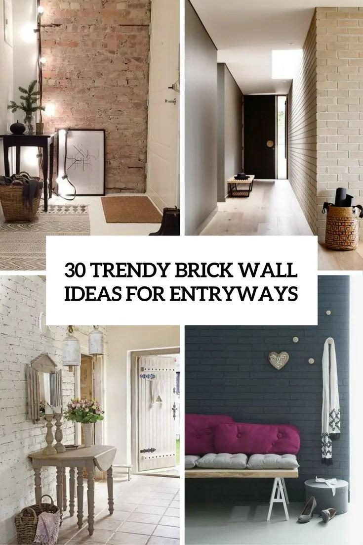 30 Trendy Brick Wall Ideas For Entryways
