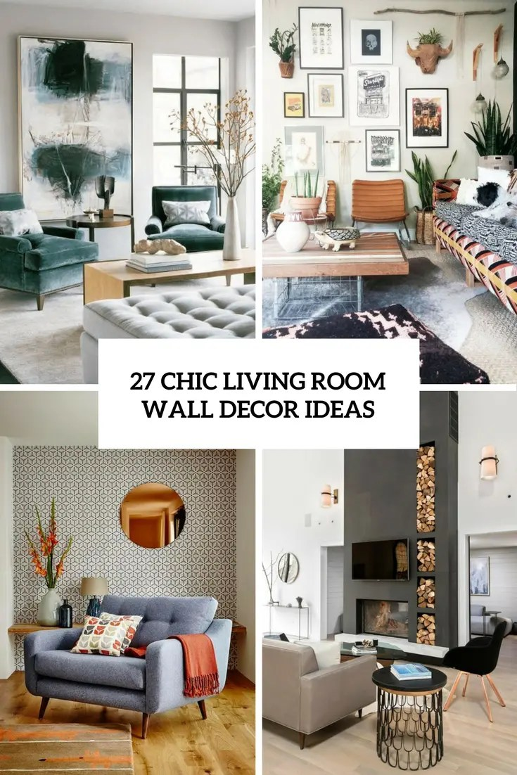 27 Chic Living Room Wall Decor Ideas