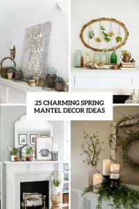25 Charming Spring Mantel Decor Ideas - DigsDigs