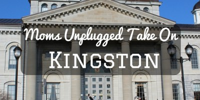 Moms Unplugged Take On Kingston