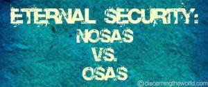 Eternal Security -NOSASvsOSAS