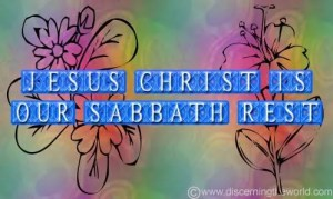 Jesus Christ is our Sabbath Rest