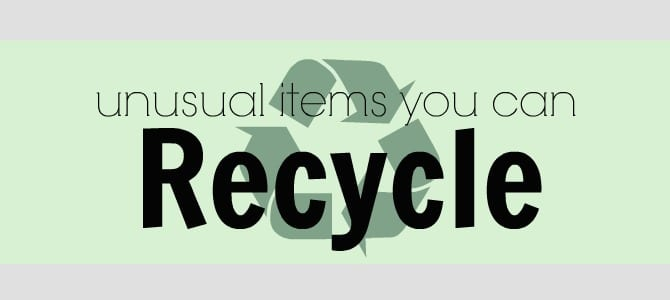 5 Unusual Items You Can Recycle