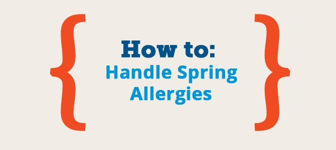How to Handle Spring Allergies
