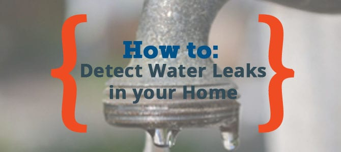How to Detect Water Leaks in Your Home