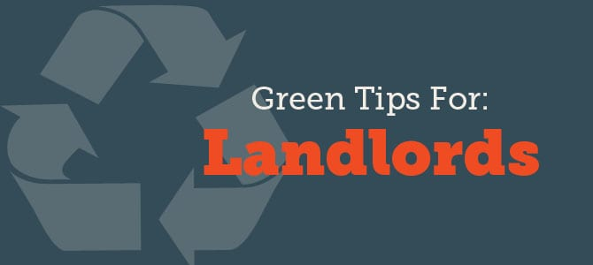 Green Tips for Landlords