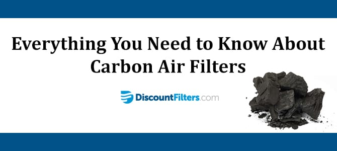 Everything You Need to Know About Carbon Air Filters