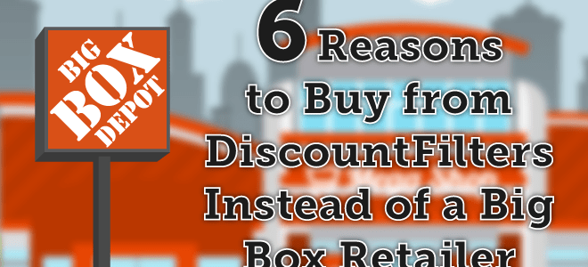 Why Big Box Retailers Are Not Worth the Hassle – Buy Filters Online Instead