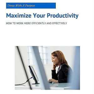 Maximize Your Productivity: How To Work More Effectively and Efficiently