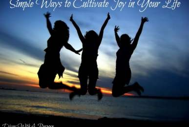 Simple Ways To Cultivate Joy