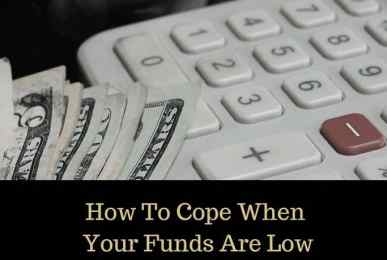 How to Cope When Your Funds Are Low