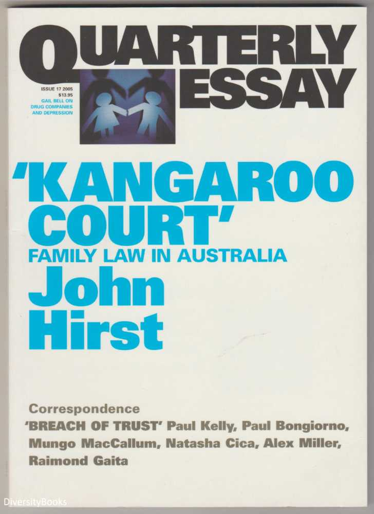 KANGAROO COURT  Family Law in Australia (Quarterly Essay, Issue