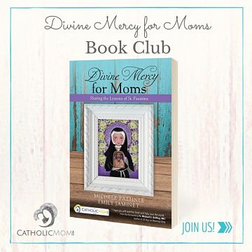 Journey Through Divine Mercy for Moms with Catholicmom.com Online Book Club