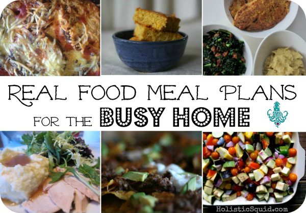 Healthy Meal Plans Made Easy - Real Food For Busy Families