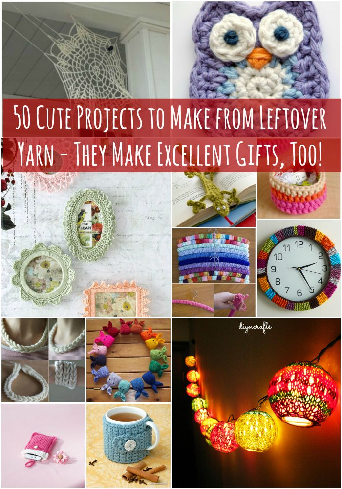 50 Cute Projects to Make from Leftover Yarn - They Make Excellent