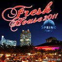 DJ Kix - Fresh House Spring 2011 Part.2