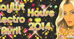 Playlist House Electro Avril 2014