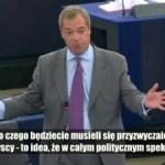 Nigel Farage: Nie chcemy być uwięzieni w tym skansenie