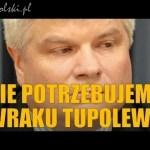 Ekspert Lasek nie potrzebuje wraku Tupolewa