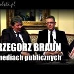 Grzegorz Braun o mediach publicznych