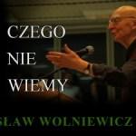 """Polityka """"mokrego koca"""" wobec Bogusława Wolniewicza"""
