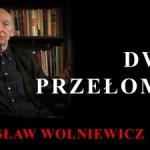 Bogusław Wolniewicz: DWA PRZEŁOMY