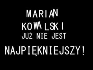 Jak to Marian Kowalski przestał być najpiękniejszy, czyli lubelskie klimaty