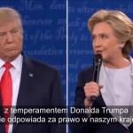 Donald Trump do Hillary Clinton: Bo byłabyś w więzieniu