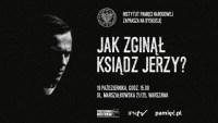 Jak zginął ksiądz Jerzy Popiełuszko?