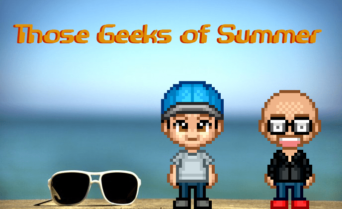 those geeks of summer