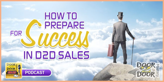 002 How To Prepare For Success in D2D Sales - Tips, Tricks, And
