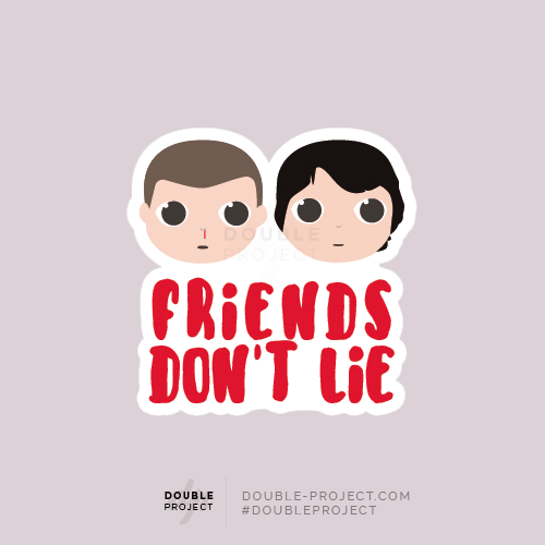 Friends Series Quotes Wallpaper Sticker Mike Amp Eleven Friends Don T Lie Double Project