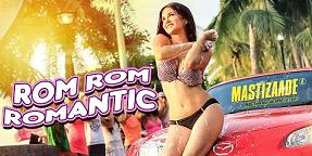 Rom Rom Romantic Mp3 Lyrics Sunny Leone - Mastizaade | Mp4 Video Song