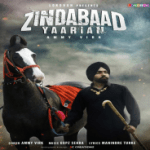 Zindabaad Yaarian Mp3 Song Lyrics - Ammy Virk | Mp4 Video