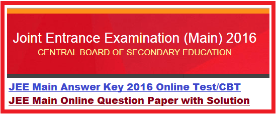JEE Main 10th April 2016 Online Exam Answer Key, CBT Question Paper Solution
